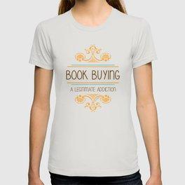 A Legitimate Addiction T-shirt