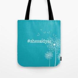 #shesaidyes Tote Bag