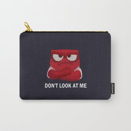 Don't Look At Me Carry-All Pouch