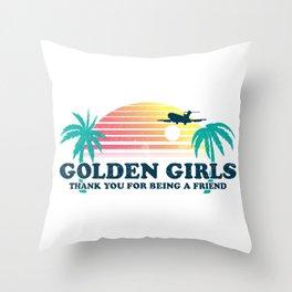 Golden Girls - Thank you for being a friend Throw Pillow