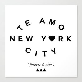 TE AMO NEW YORK CITY (forever & ever) Canvas Print