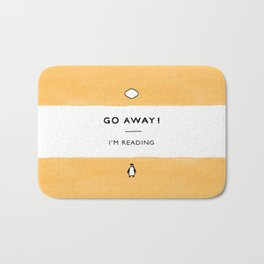 Go Away! I'm Reading - Penguin Classic Book - Book Lover, Book Quote Bath Mat
