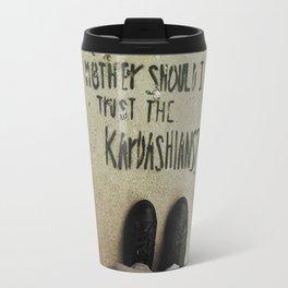 Mother, Should I Trust The Kardashians? Travel Mug