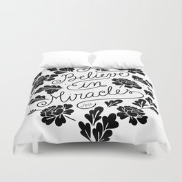 I Believe in Miracles Duvet Cover
