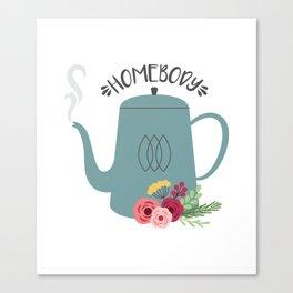 Homebody Tea Canvas Print