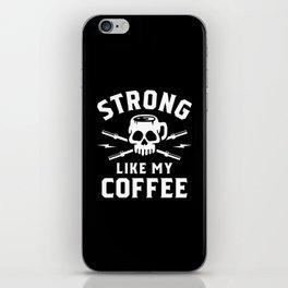 Strong Like My Coffee iPhone Skin