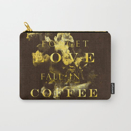 Forget love- fall in coffee- Typography in gold glitter Carry-All Pouch