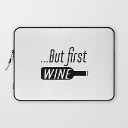 Kitchen Wall Decor, Wine Print, Bar Signs, House Decor, But First Wine, Gift For Wine Lover, Wine De Laptop Sleeve