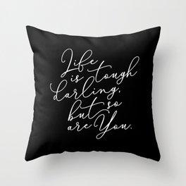 Life is Tough Darling Throw Pillow