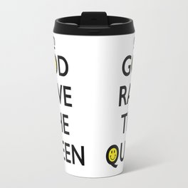 GOD RAVE THE QUEEN Travel Mug