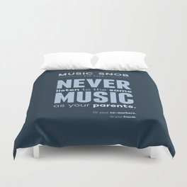 Never Listen to MORE of the Same Music — Music Snob Tip #128.5 Duvet Cover