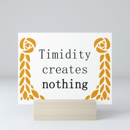 "Circe by Madeline Miller: ""Timidity creates nothing"" Mini Art Print"