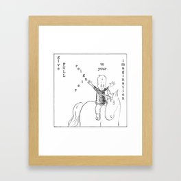 give full rein to your imagination Framed Art Print