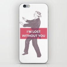 I'm lost without you iPhone & iPod Skin