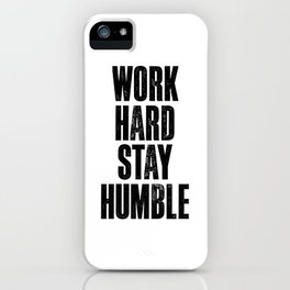 Work Hard Stay Humble black and white typography poster black-white design home decor bedroom wall iPhone Case