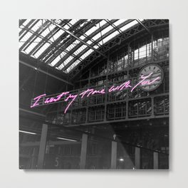 I want my time with you Metal Print