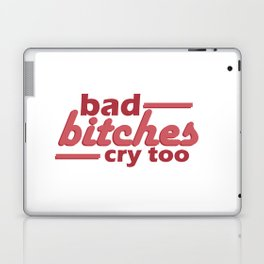bad bitches cry too, red Laptop & iPad Skin