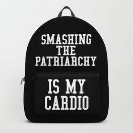 Smashing The Patriarchy is My Cardio (Black & White) Backpack