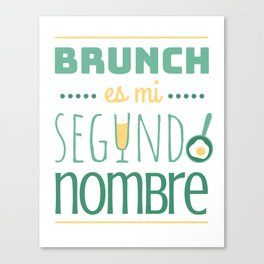 Brunch is my second name (color) Canvas Print