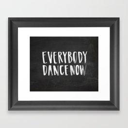 Everybody Dance Now Chalkboard Framed Art Print