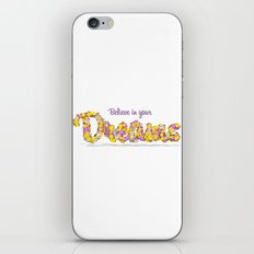 Believe in your dreams Art Print iPhone & iPod Skin