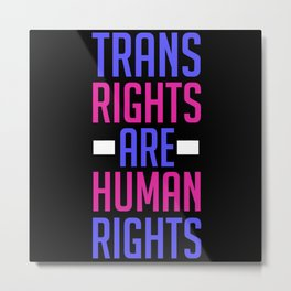 Trans Rights Are Human Rights - Transgender Metal Print