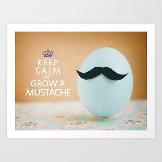 Keep Calm & Grow A Mustache Art Print