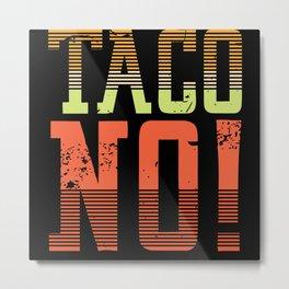 Funny Taco eating shirt Metal Print