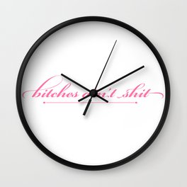 Bitches Ain't Shit - Pink Wall Clock