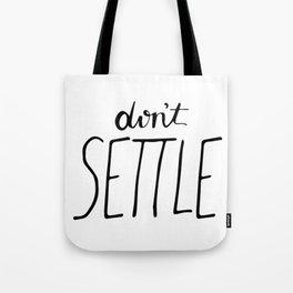 Don't Settle Tote Bag