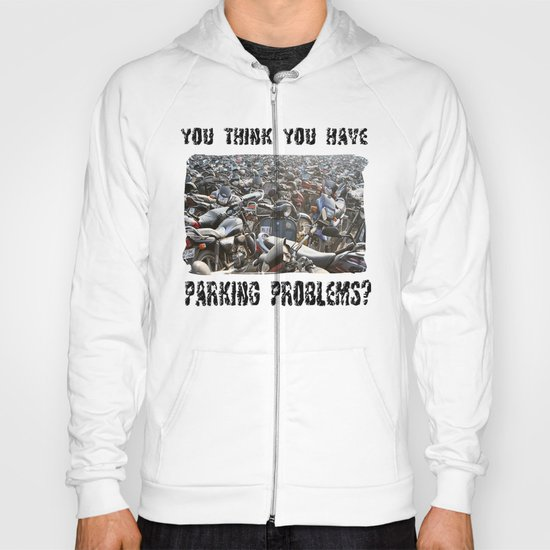 Parking Problems ? Hoody