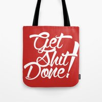 get shit done Tote Bags featuring Get Shit Done! red by Ariel Menta