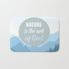 nature is the art of god quote Bath Mat
