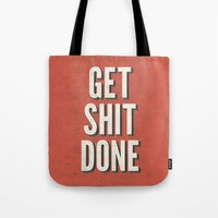 get shit done Tote Bags featuring Get Shit Done by Bill Pyle