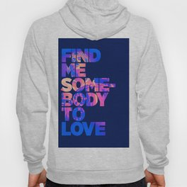 Find me somebody to love Hoody