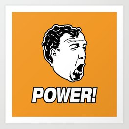 Jeremy Clarkson POWER! Art Print
