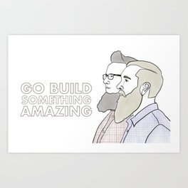 Build something amazing Art Print