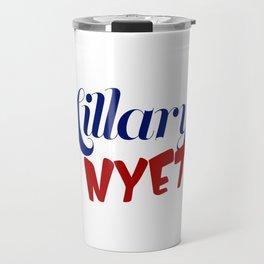 Hillary? NYET! Travel Mug