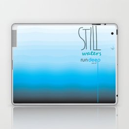 Still waters run deep Laptop & iPad Skin