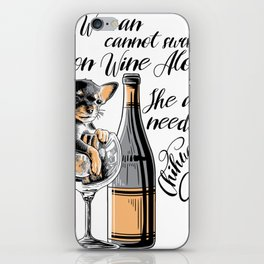 A woman cannot survive on wine alone chihuahua iPhone Skin