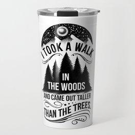 TALLER THAN THE TREES Travel Mug