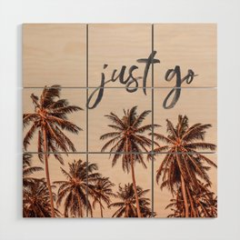 Just Go Wood Wall Art