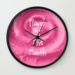 Flavor Of The Month Wall Clock