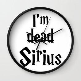 I'm dead Sirius I Wall Clock