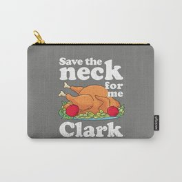 Save the neck for me, Clark Carry-All Pouch