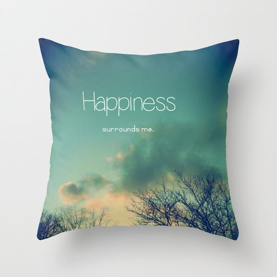 Happiness Surrounds Me Throw Pillow