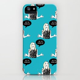 Are you kidding me? iPhone Case