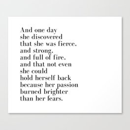 And one day she discovered that she was fierce Canvas Print