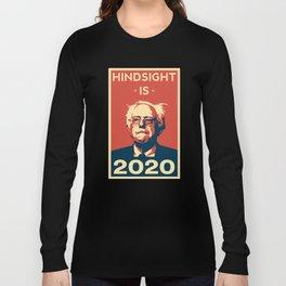 Hindsight is 2020 Bernie Sanders Long Sleeve T-shirt