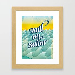 Sail on sailor, Framed Art Print